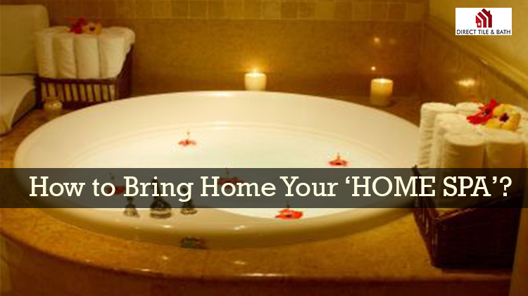 how-to-bring-home-your-home-spa.jpg
