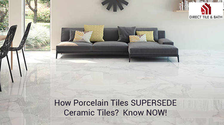 how-porcelain-tiles-supersede-ceramic-tiles-know-now.jpg