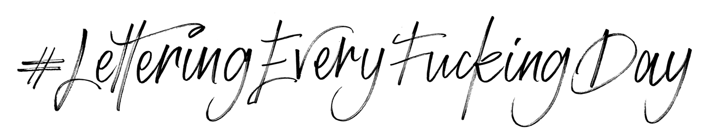 #Lettering-every-fucking-day.jpg