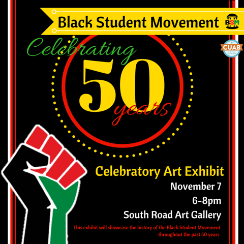 #BSM50 - Celebrating 50 Years of The Black Student Movement. Welcome to the Celebratory Art Exhibit.