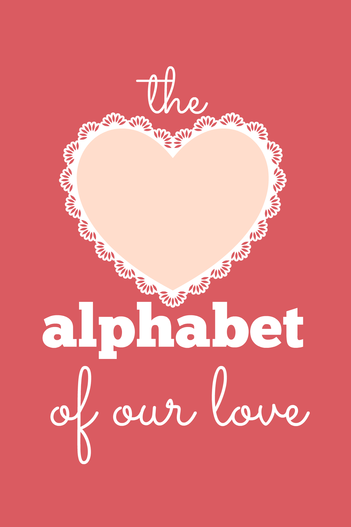 Alphabet of our Love || FREE PRINTABLE || A Dash of Salter