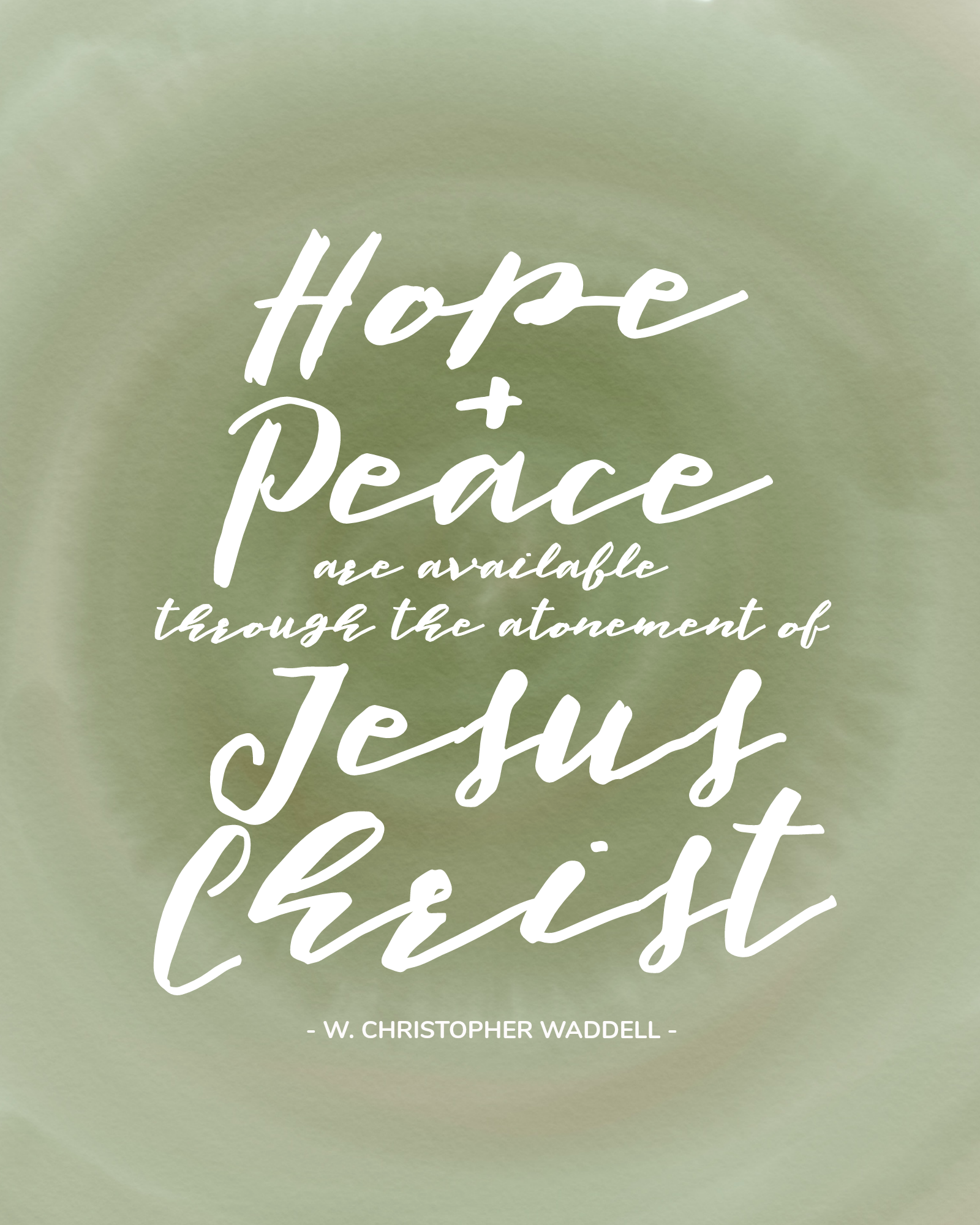 Hope and Peace are available through the atonement of Jesus Christ - W. Christopher Waddell | General Conference Quote | October 2017