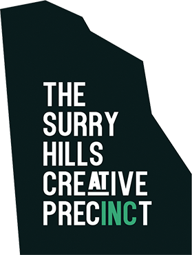 The Surry Hills Creative Precinct is a non-profit organisation established to promote Surry Hills as a creative cluster and cultural hub. We are a rich collective comprised of like-minded local businesses committed to seeing Surry Hills and its businesses flourish; to promote and advocate for the area and its needs.