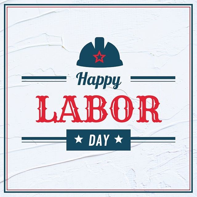 Happy Labor Day! We are closed today, we will see you tomorrow! #dayoff