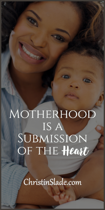 When we embrace the call of motherhood, fulfilling it will not be a battle of the mind. There are a few key things that motherhood requires us to submit.
