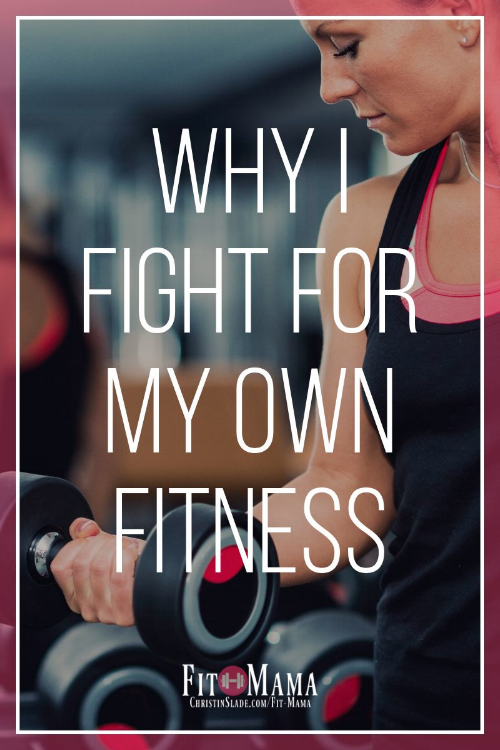I have to fight for my own fitness because no one else will do it for me. Here is why I do...