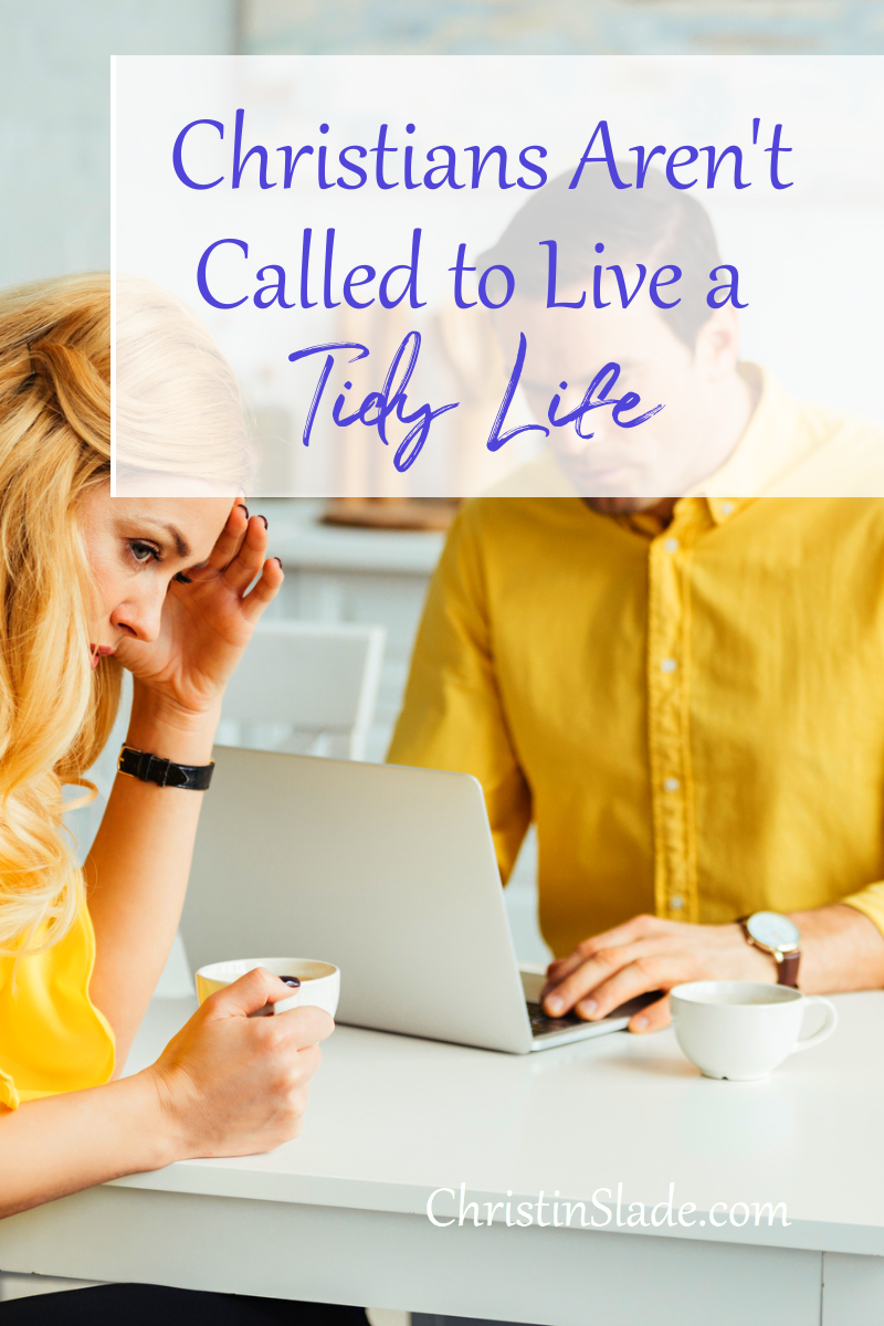 Living a holy life is very different from living a tidy life. Life is bound to throw us some curve balls.