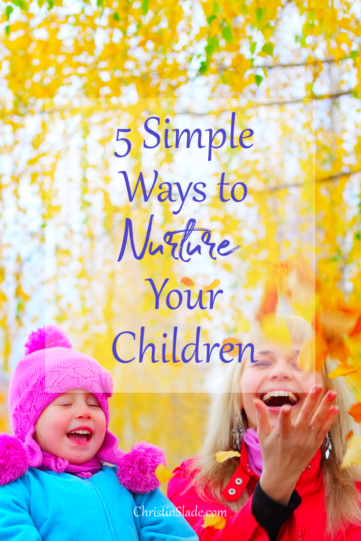 While there are many activities we could do to help nurture our children, I'd like to share with you a handful of them that are easy enough to do just about every day.