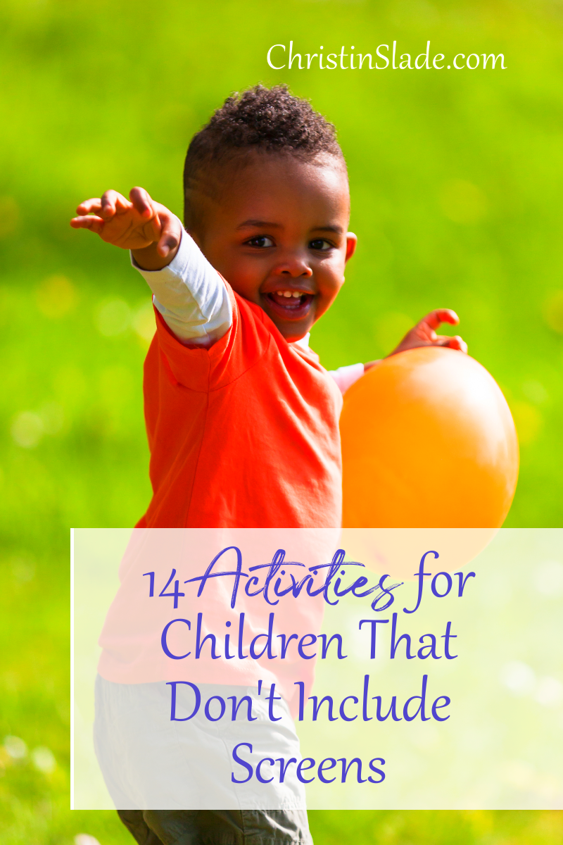 Looking for some ideas for your children that don't include television? Here's a list to get you started.