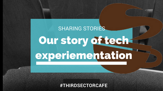 Here at the Third Sector Café we are constantly making choices about what we use. Over the last few years we have used  Eventbrite  to manage the bookings for our events. We choose it because it is easy to use, people trust it and we can operate it remotely, but it is expensive. So we looked at changing to a different system and going in house. We purchased a system that allowed us to publish the tickets ourselves – the promo looked great. However when we tried to put it into practice it wasn't the right solution for us, people preferred Eventbrite and getting the tickets online was more difficult than before. We are glad we experimented and we would try another solution again. In the experimenting we understood more about what we need from a product and how we need it to work. Another solution that we experimented with was  Slack – a team working app. It's allowed us to streamline our work, reduced the need for ploughing through emails to find where we were with something, and keep a track of what we have got booked in and when!  That experimentation worked really well for the Third Sector Cafe it suited our needs and was a good fit for our organisation and our skill level.