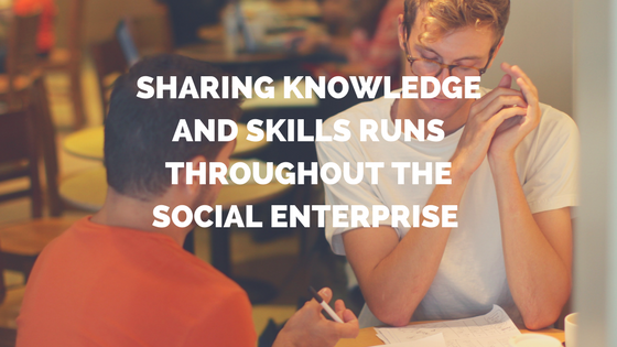 SHARING KNOWLEDGE AND SKILLS RUNS THROUGHOUT THE SOCIAL ENTERPRISE.png