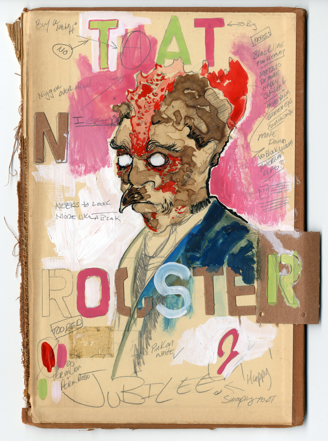 That Nigger Rooster Jubilee!   2013 Mixed media collage, gouache, ink, graphite on book cover 6 x 8.5