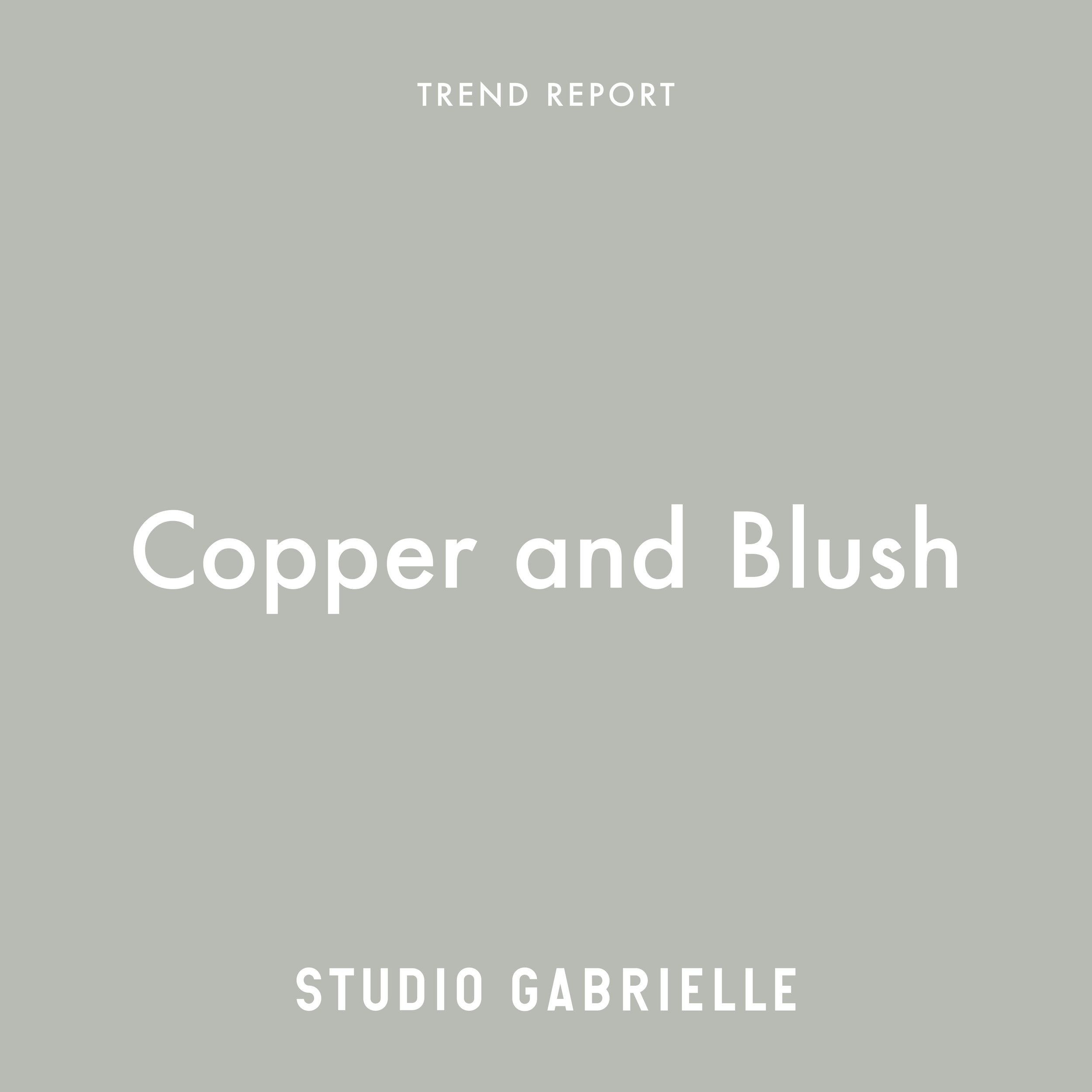 StudioGabrielle-TrendReport-Copper-Blush-studiogabrielle.co.uk