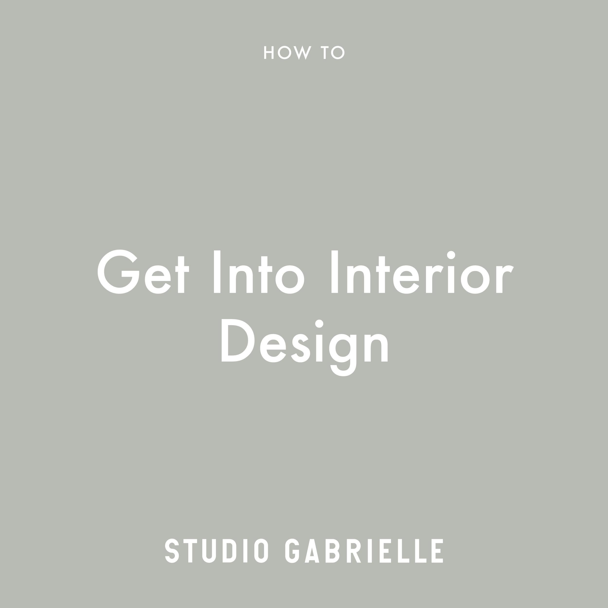 StudioGabrielle-HowTo-Get-Into-Interior-Design-studiogabrielle.co.uk