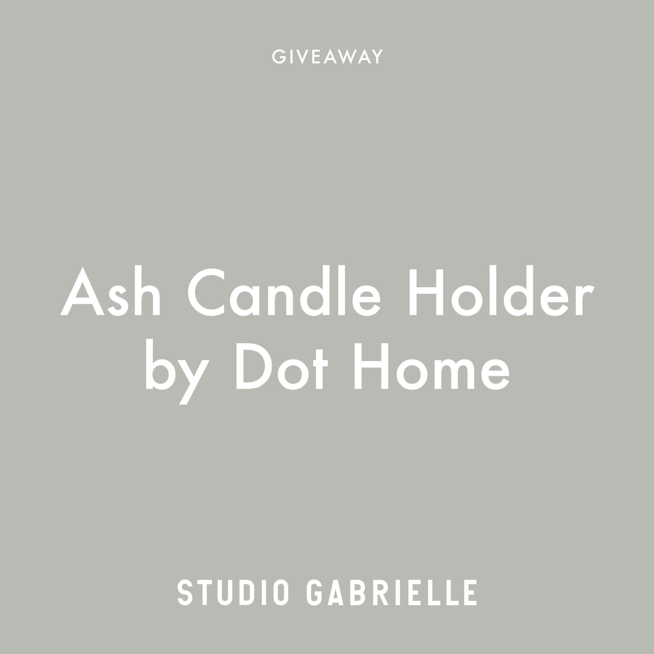 StudioGabrielle_Giveaway_Ash_CandleHolder_DotHome