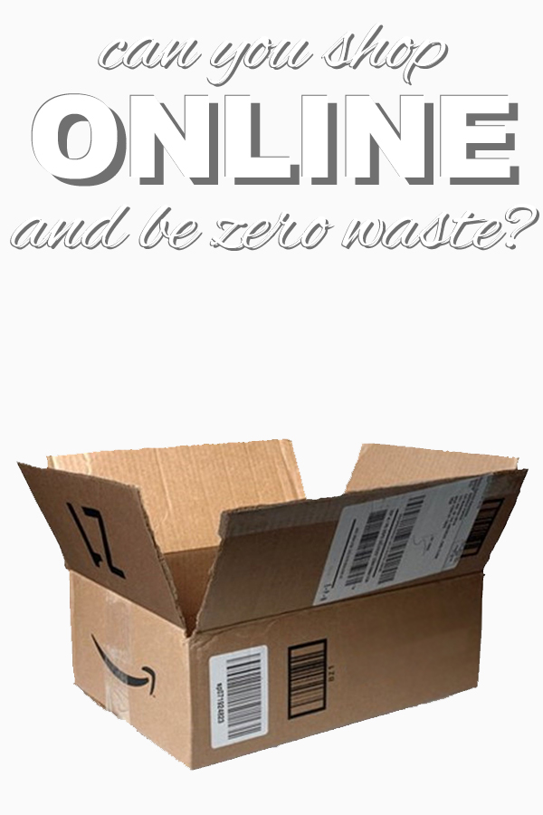 Can you shop online and be zero waste? What do you think? Read more about this modern day conundrum on www.goingzerowaste.com