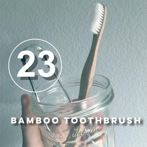 Day 23 of the zero waste challenge! I brush with bamboo did you? with www.goingzerowaste.com