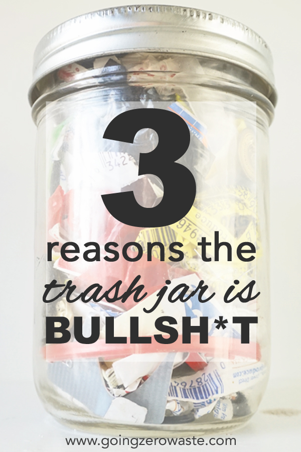 Three reasons the trash jar, the zero waste icon, is bullshit from www.goingzerowaste.com