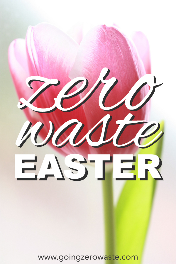 Keep your Easter zero waste this year. Make sure your stuffing your Easter basket with useful zero waste gifts from www.goingzerowaste.com