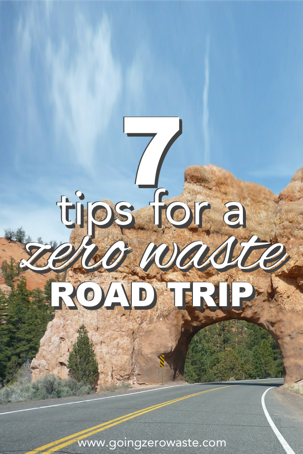 7 tips for a zero waste road trip from www.goingzerowaste.com
