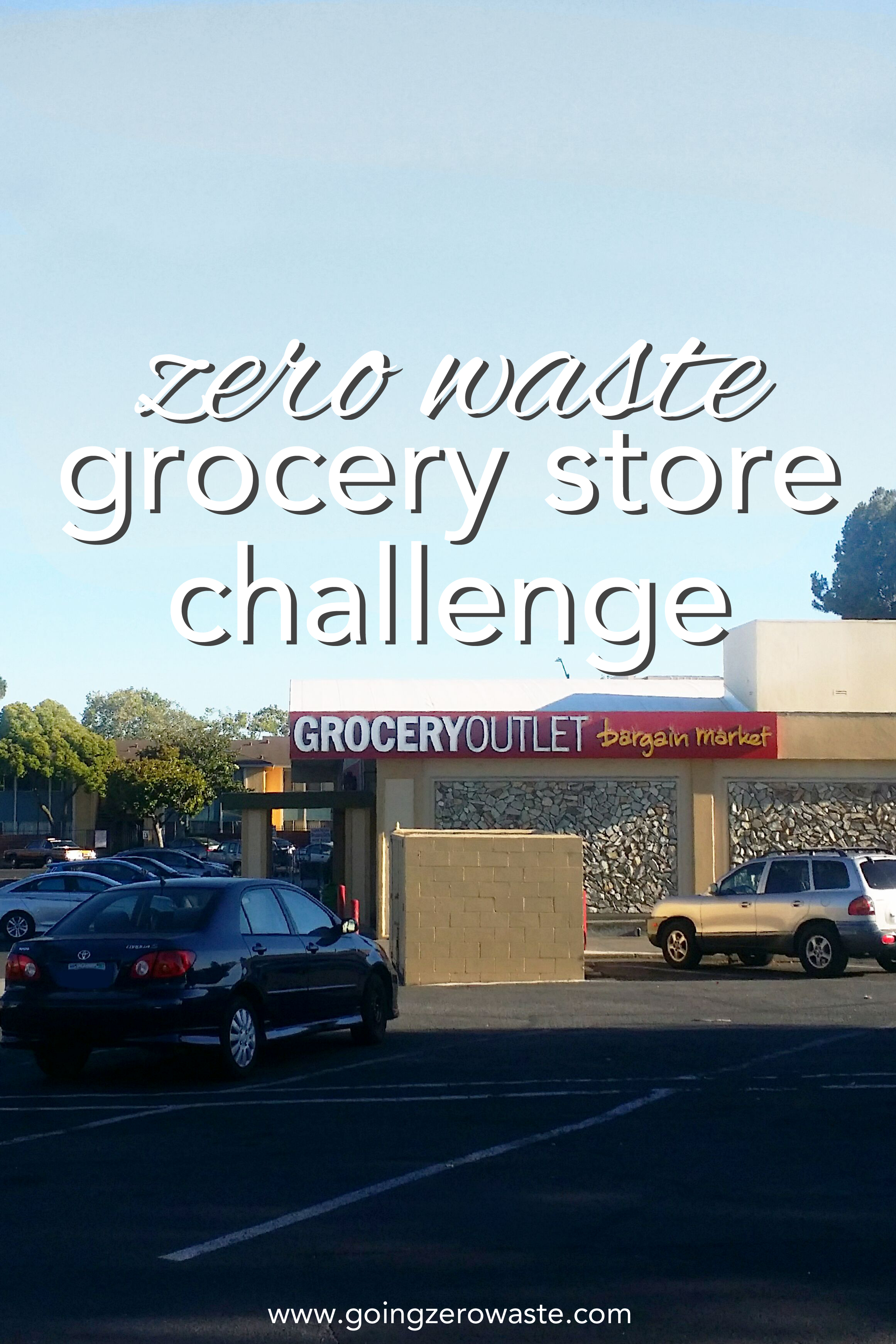 The zero waste grocery store challenge at grocery outlet from www.goingzerowaste.com
