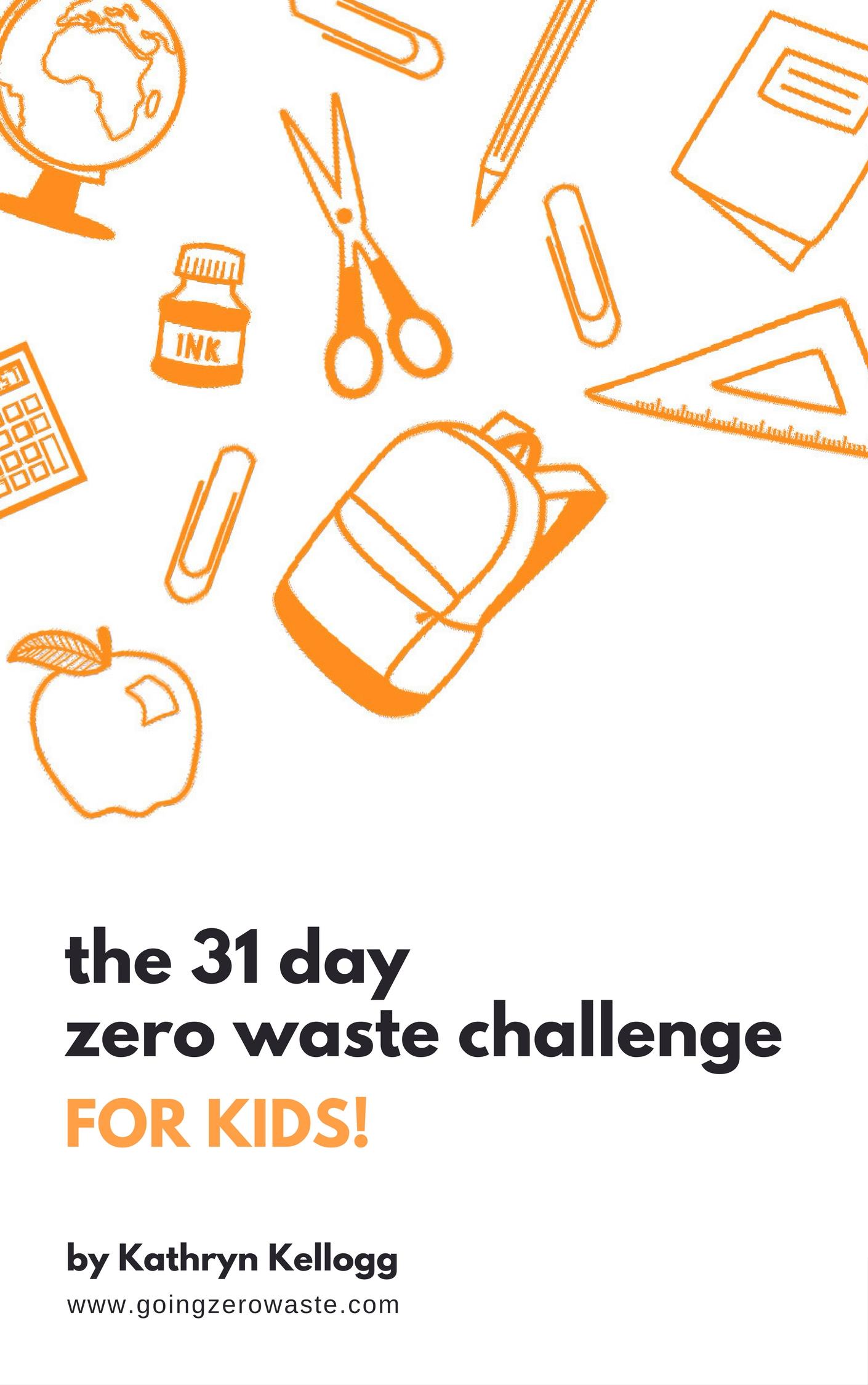 The 31 Day Zero Waste Challenge for Kids! from www.goingzerowaste.com