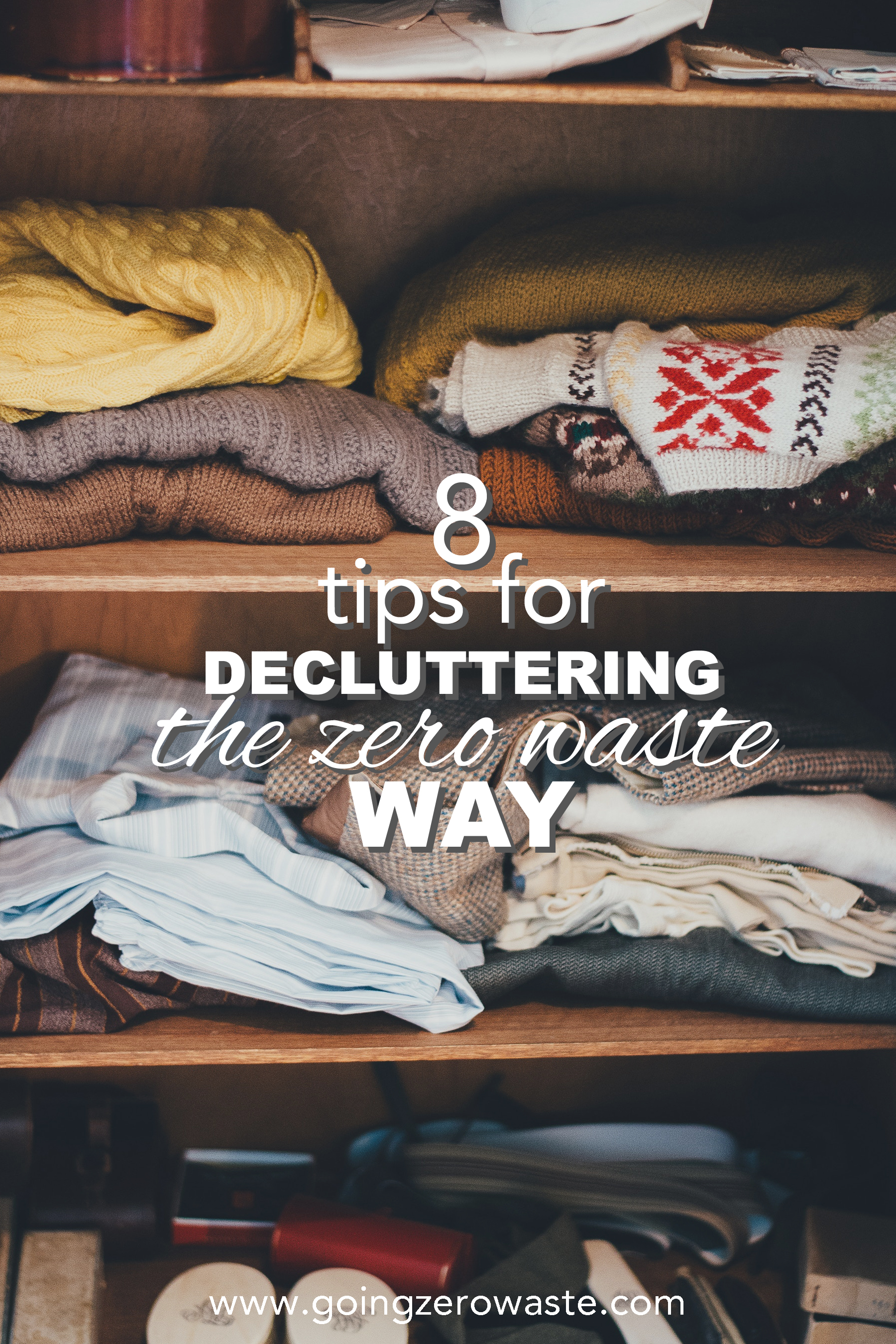 8 tips for decluttering the zero waste way from www.goingzerowaste.com #zerowaste