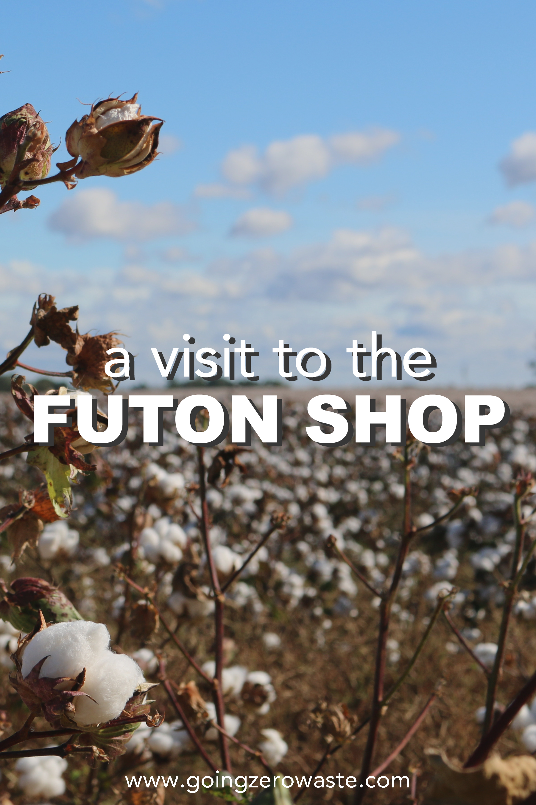 A visit to the futon shop from www.goingzerowaste.com