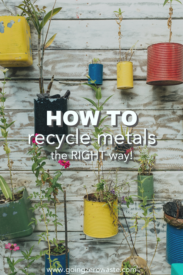 How to recycle metals the right way! from www.goingzerowaste.com