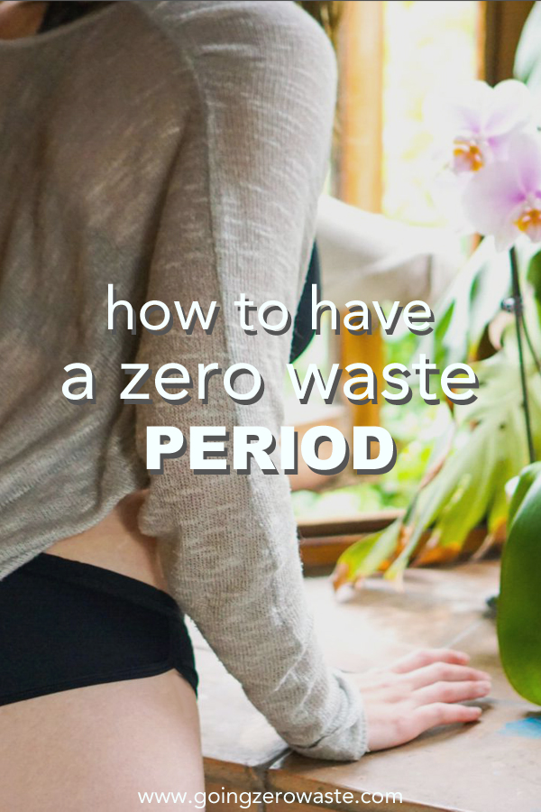 How to Have a Zero Waste Period from www.goingzerowaste.com