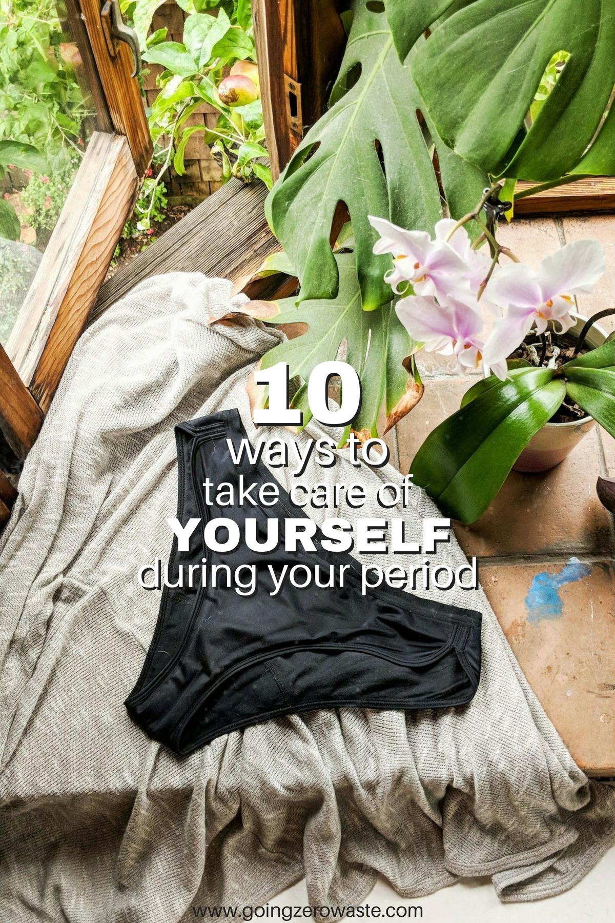 10 Ways to take care of yourself during your period from www.goingzerowaste.com #wellness #zerowaste #periods