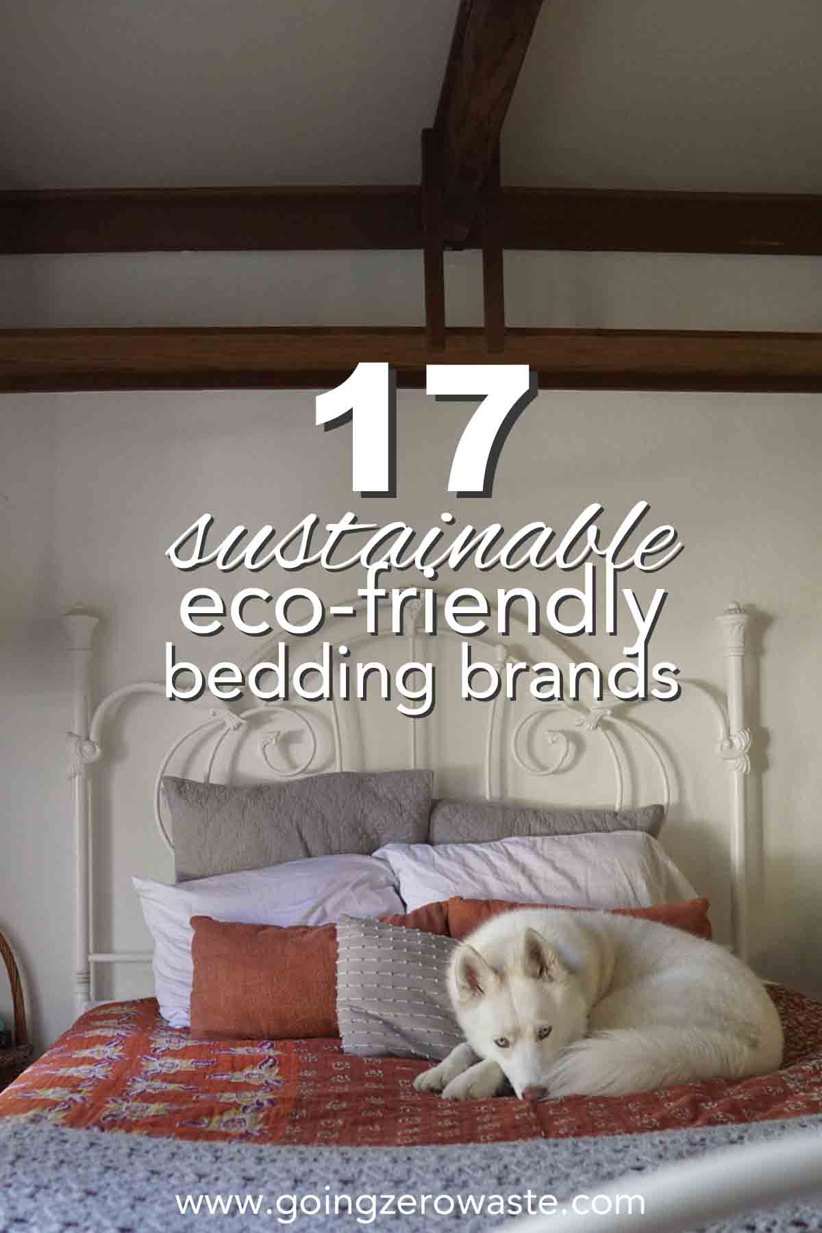 17 Sustainable and Eco friendly bedding brands from www.goingzerowaste.com