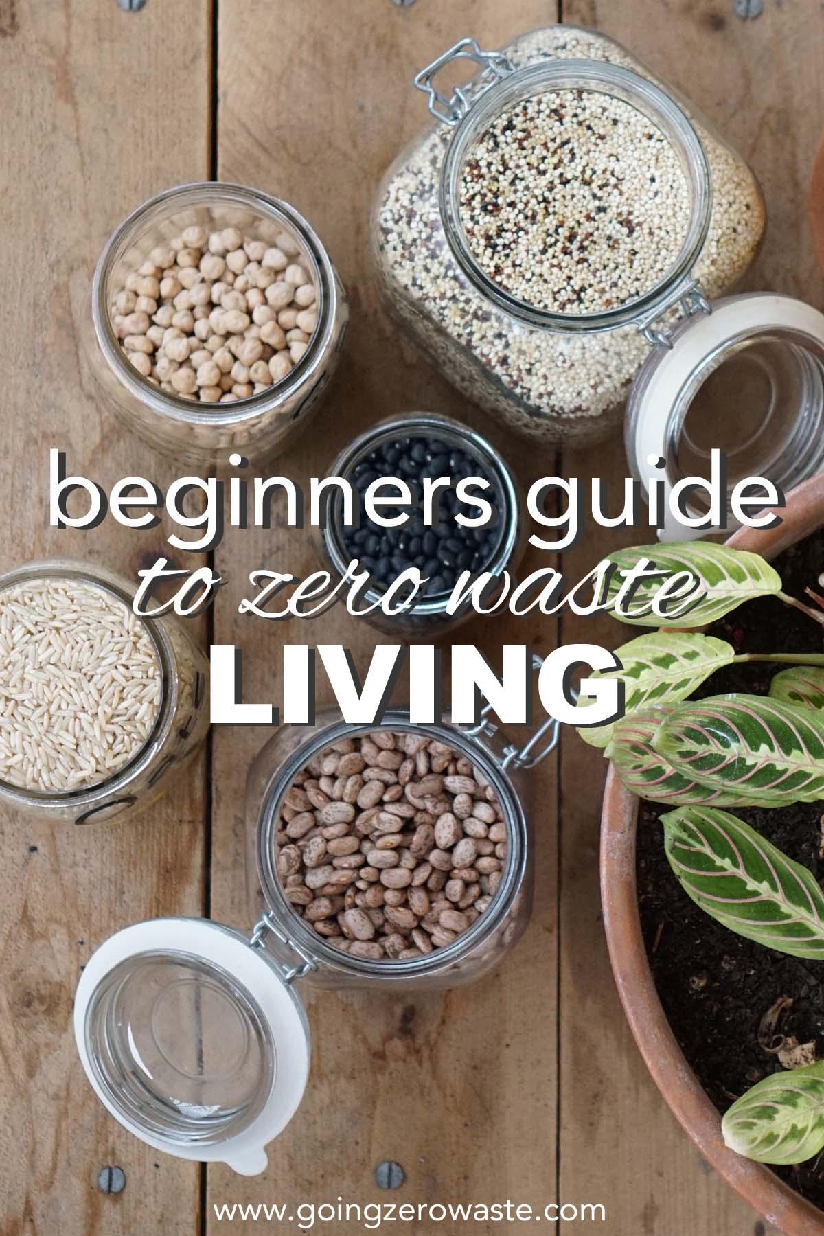 Beginners guide to zero waste living from www.goingzerowaste.com  #zerowaste #ecofriendly #gogreen #simpleliving
