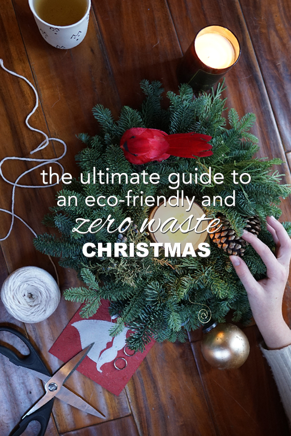 The ultimate guide to an eco friendly and zero waste Christmas from www.goingzerowaste.com #zerowaste #christmas #holidays