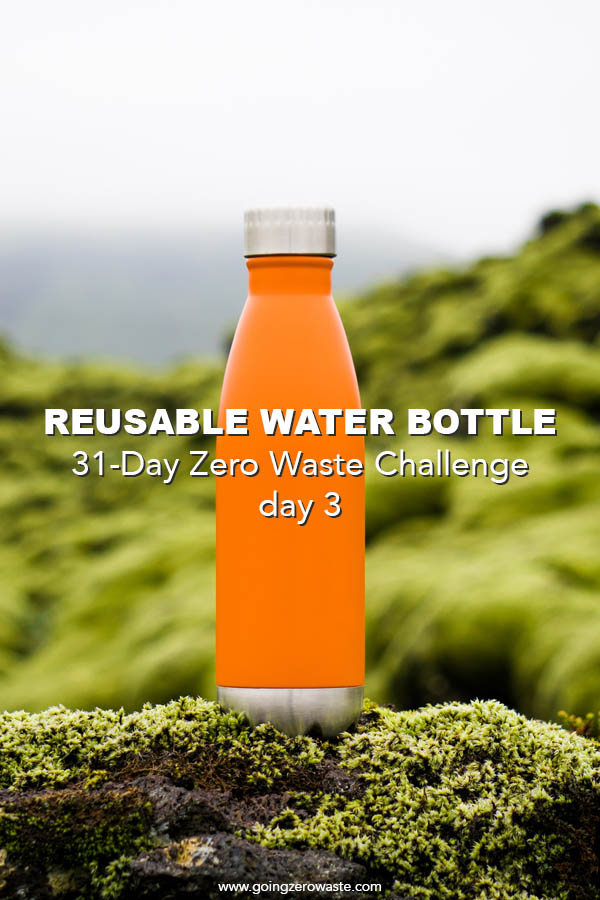 bring a reusable water bottle day three of the 31-day zero waste challenge from www.goingzerowaste.com #zerowaste #zerowastechallenge #ecofriendly #newyearsresolutions