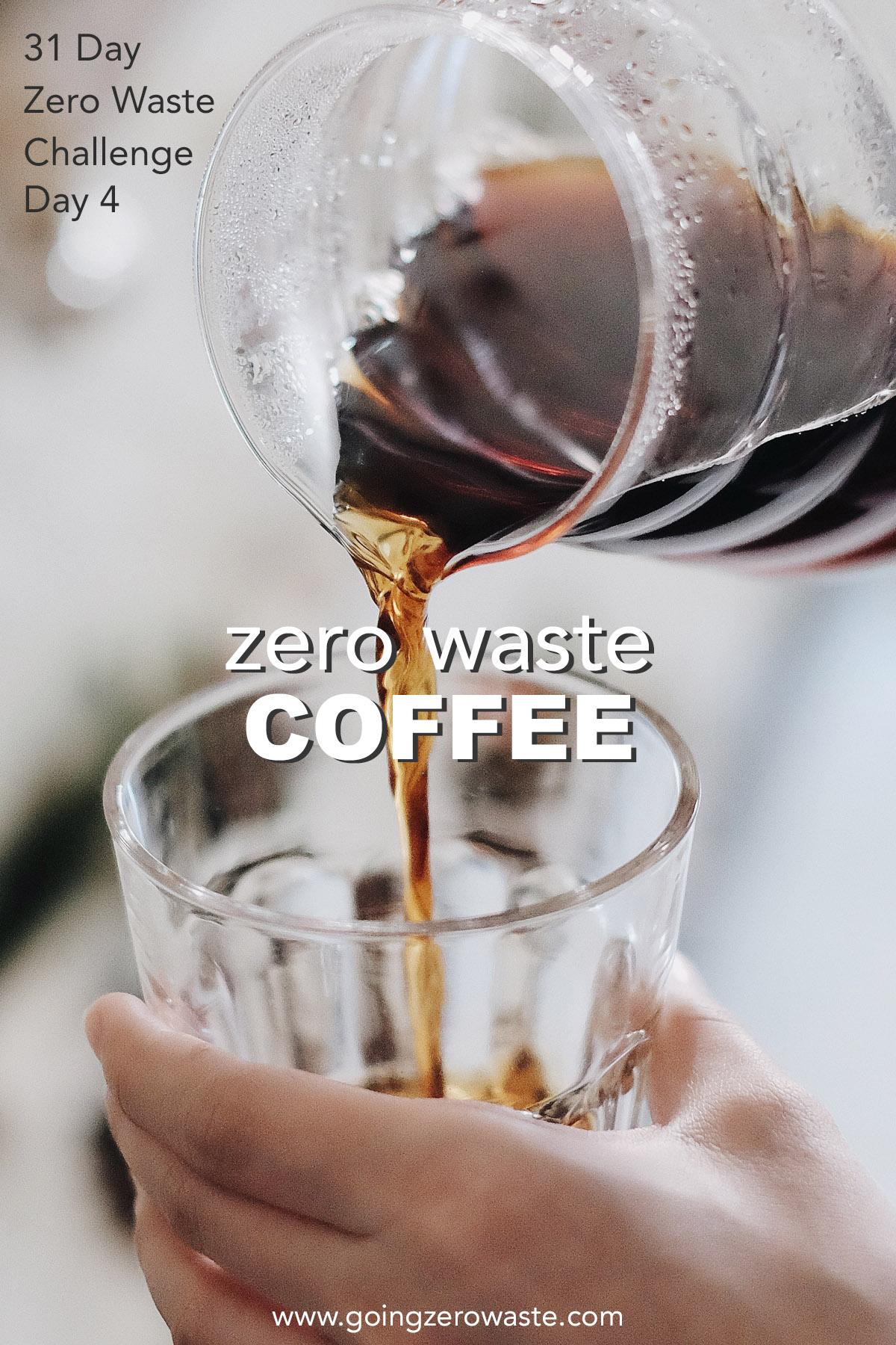 how to make zero waste coffee, day for of the zero waste challenge from www.goingzerowaste.com #ecofriendly #zerowastechallenge #zerowaste #coffee