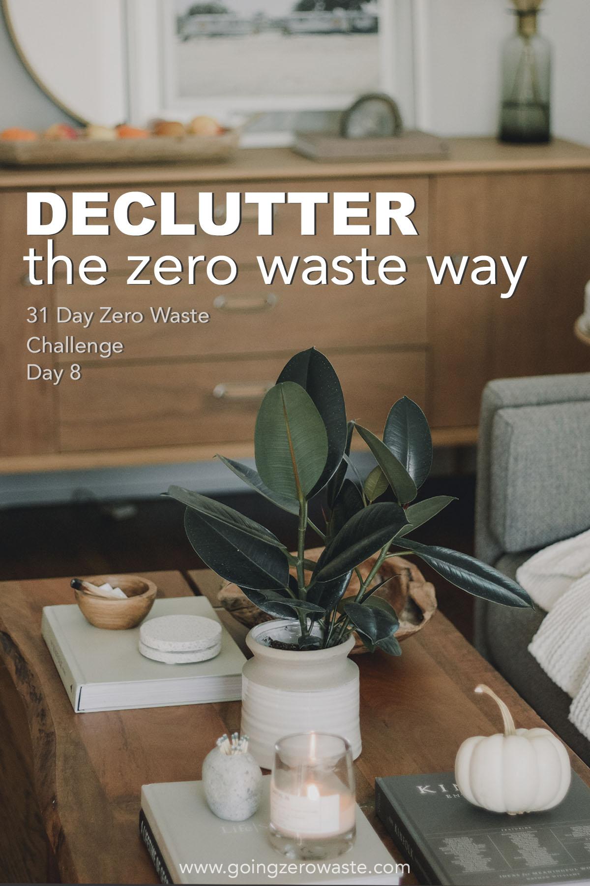 how to declutter your life in the zero waste way from www.goingzerowaste.com #declutter #tidyup #ecofriendly #zerowastechallenge