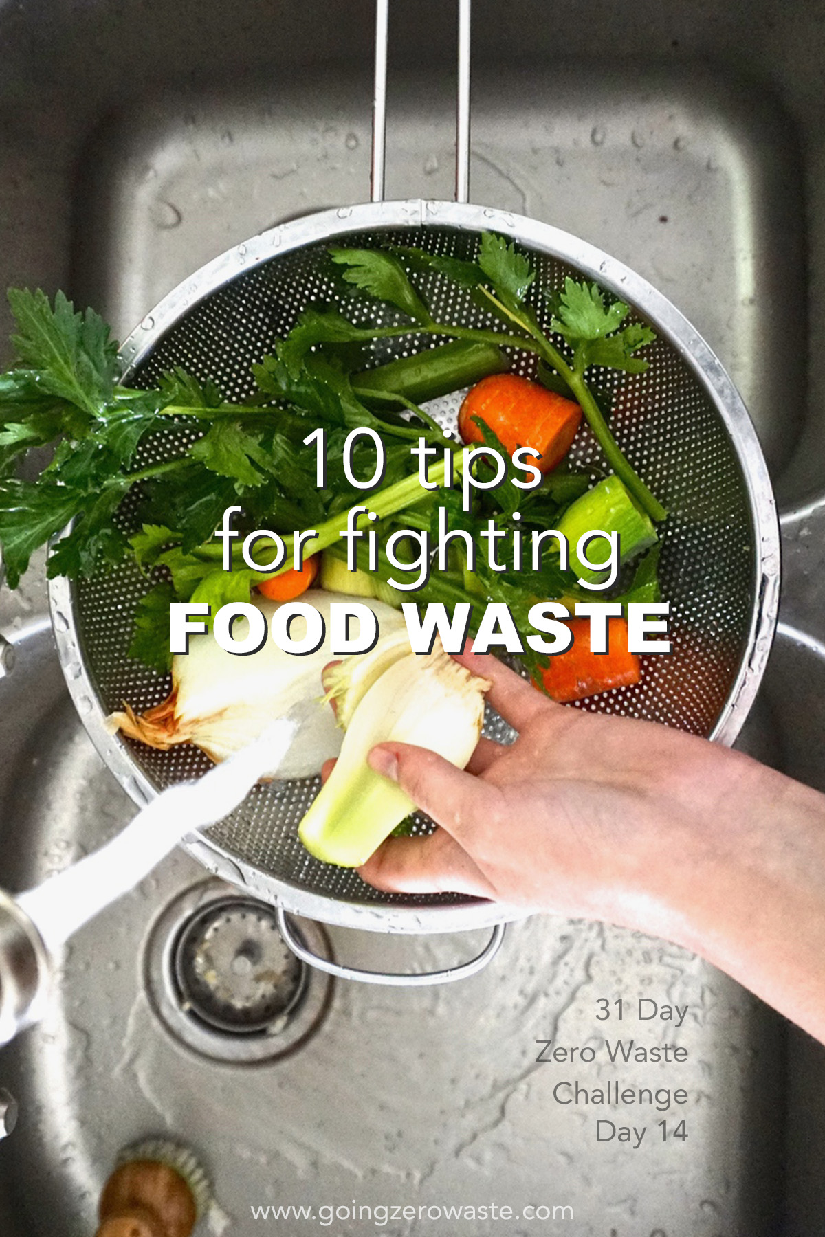 10 tips for fighting food waste from www.goingzerowaste.com day 14 of the zero waste challenge #ecofriendly #foodwaste #zerowaste #zerowastechallenge