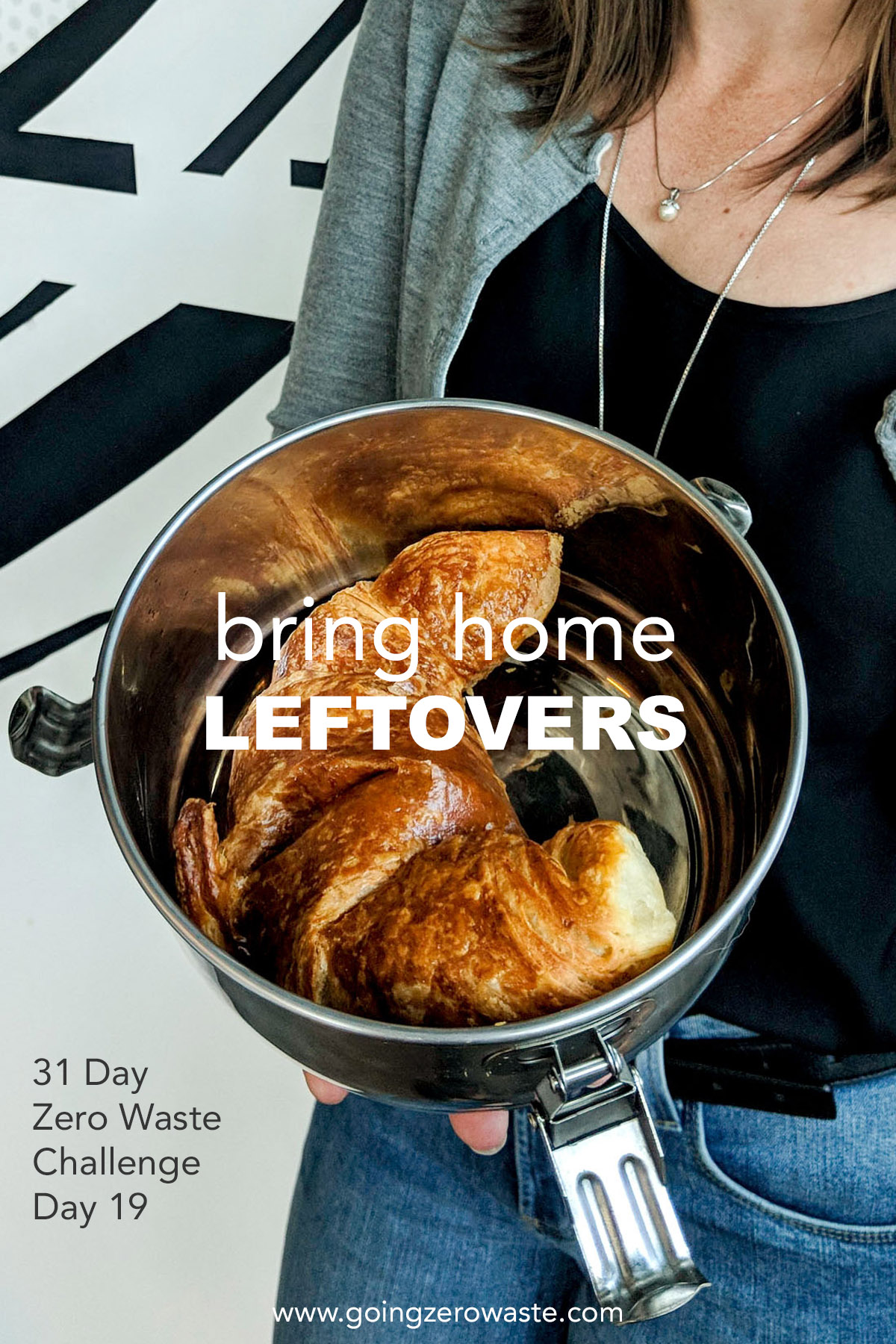 Bring home leftovers day 19 of the zero waste challenge from www.goingzerowaste.com #zerowastechallenge #leftovers #bringyourowncontainer