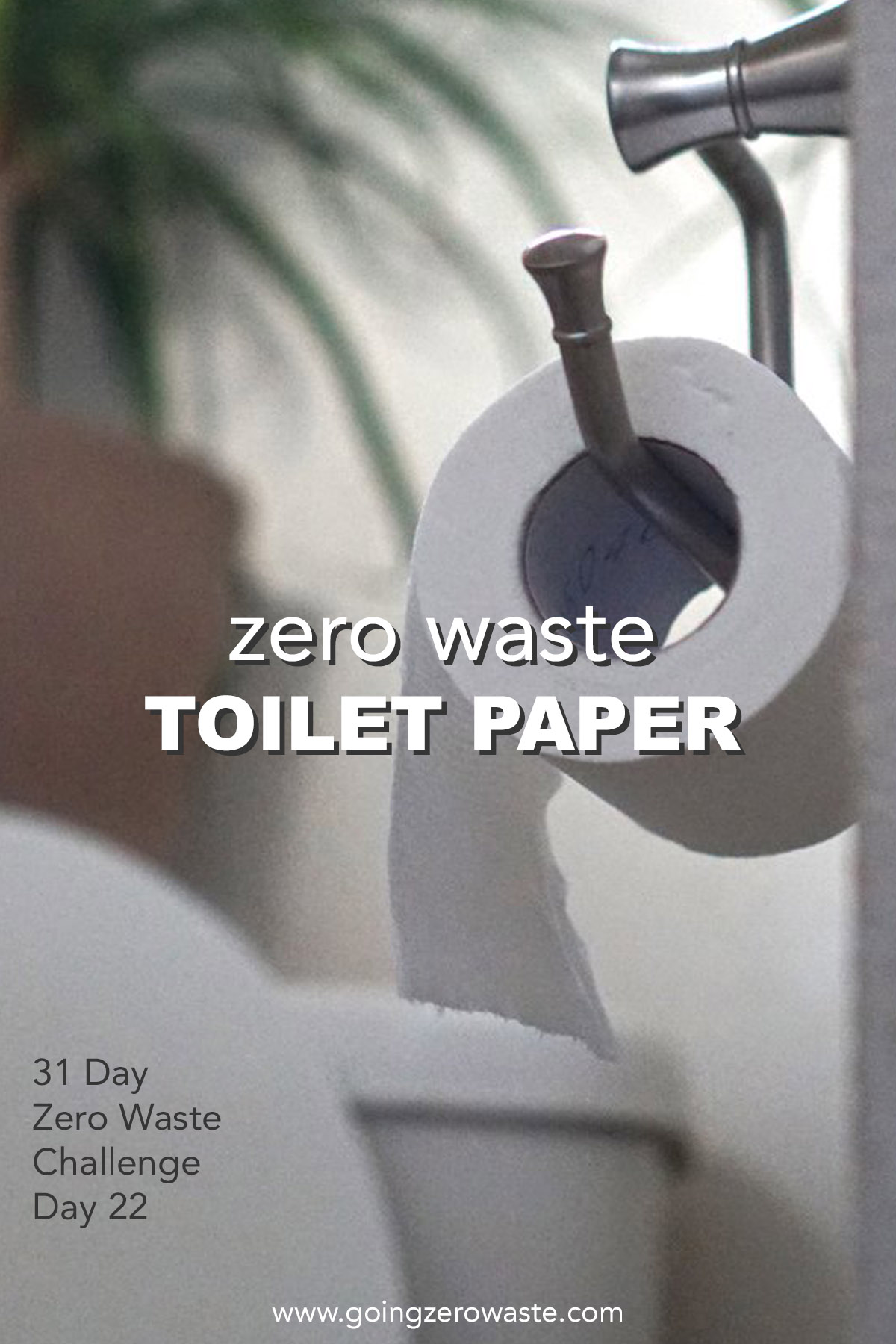 zero waste toilet paper | day 22 of the zero waste challenge from www.goingzerowaste.com #zerowaste #toiletpaper #zerowastechallenge
