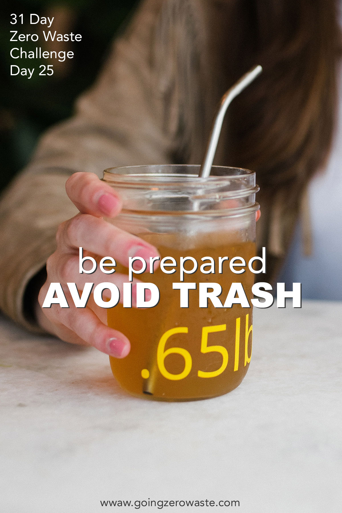 be prepared and avoid trash! Day 25 of the zero waste challenge from www.goingzerowaste.com #zerowastechallenge #zerowaste #beprepared