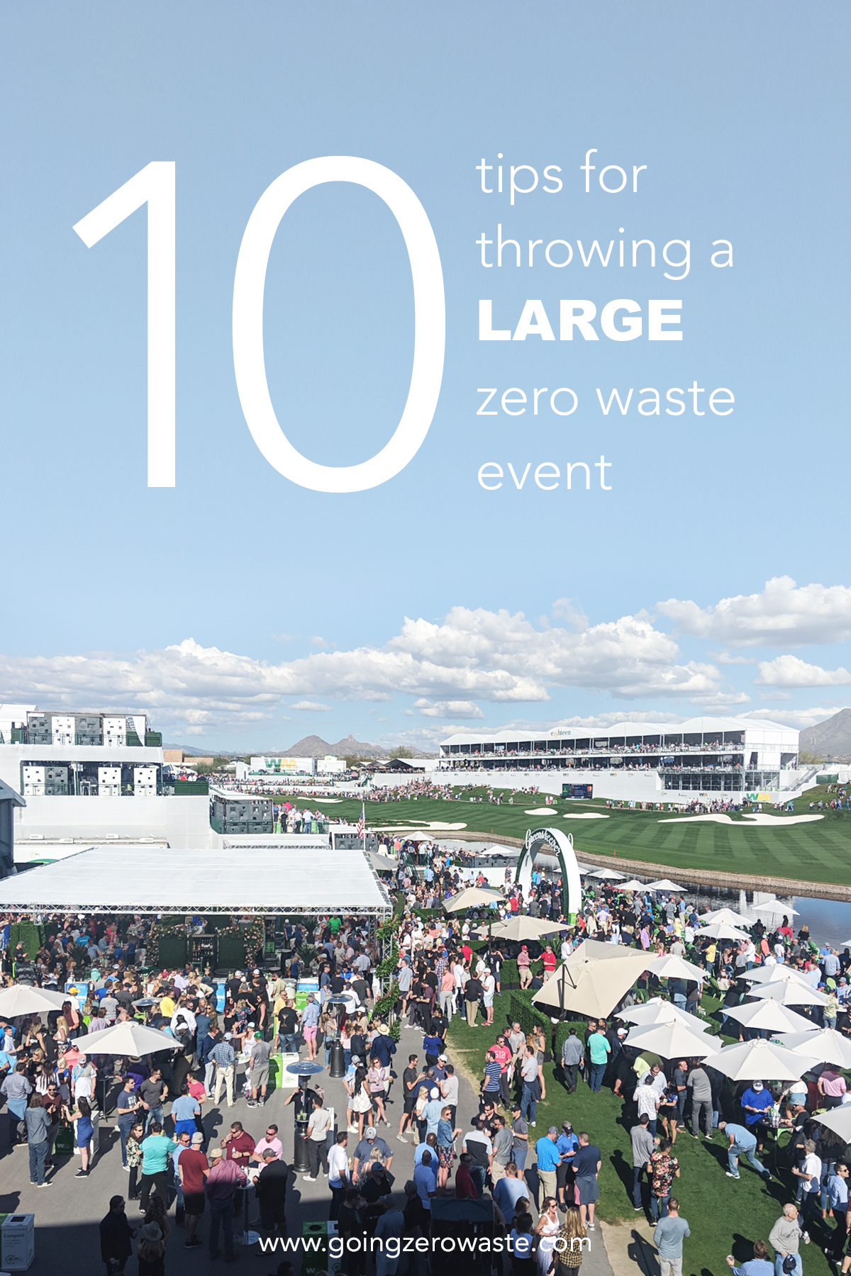 10 Tips for Throwing a Large Zero Waste Event from www.goingzerowaste.com #zerowaste #events #partyplanning