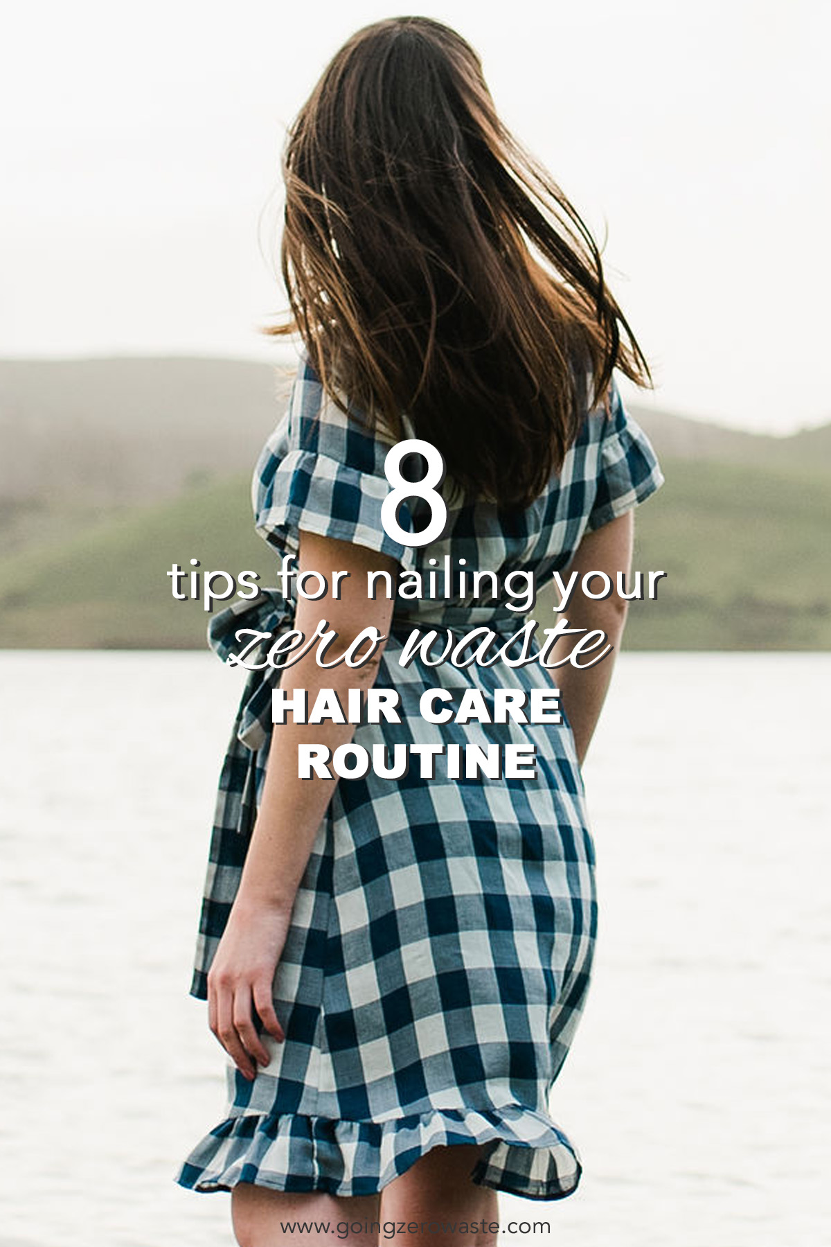 8 tips for nailing your zero waste hair care routine from www.goingzerowaste.com #ecofriendly #haircare #zerowaste