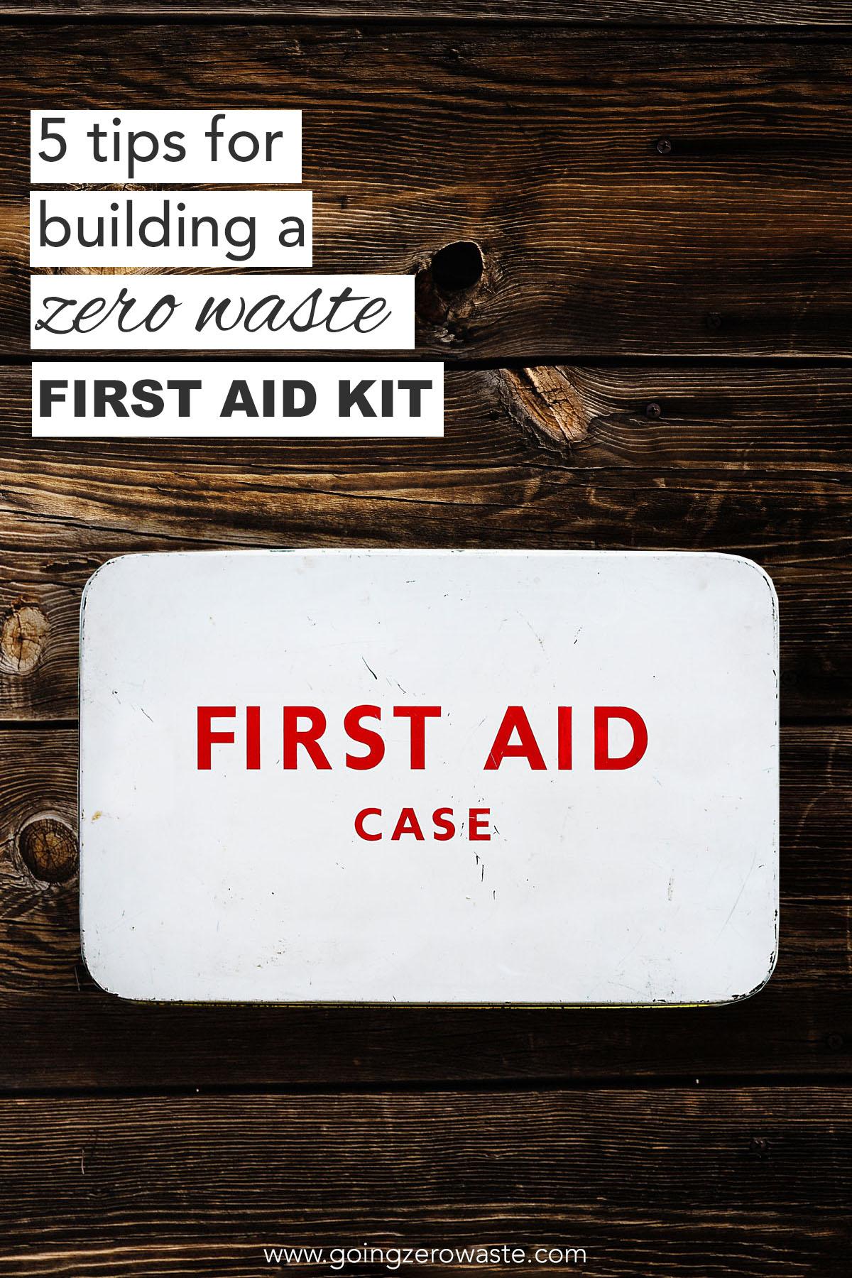 5 tips for creating a zero waste first aid kit from www.goingzerowaste.com #ecofriendly #zerowaste #firstaid
