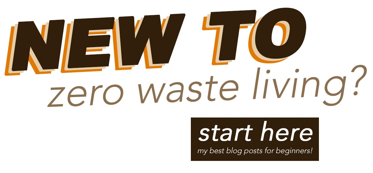 New to zero waste living? Start here!