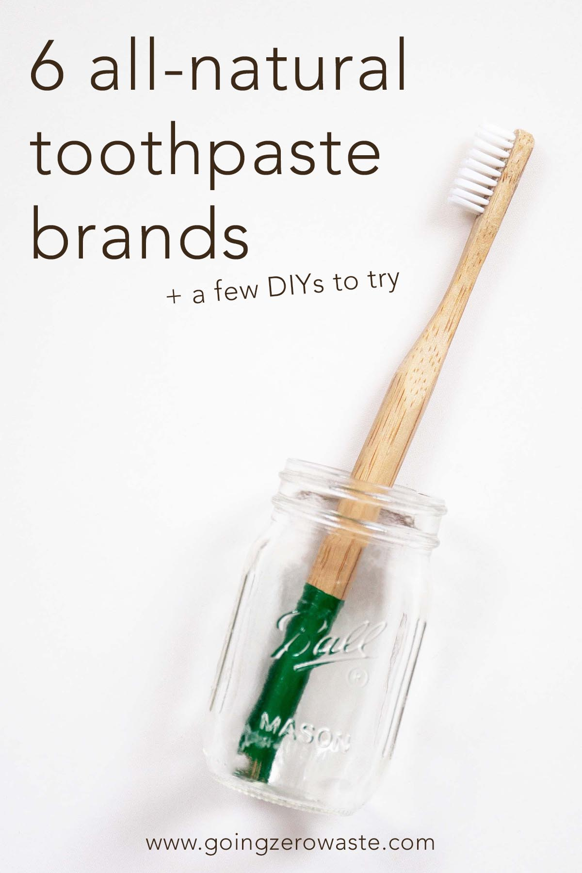 6 all-natural toothpaste brands plus a few DIY brands to try from www.goingzerowaste.com #toothpaste #oralhealth #ecofriendly #zerowaste #toothbrush #toothpowder #diy #allnatural