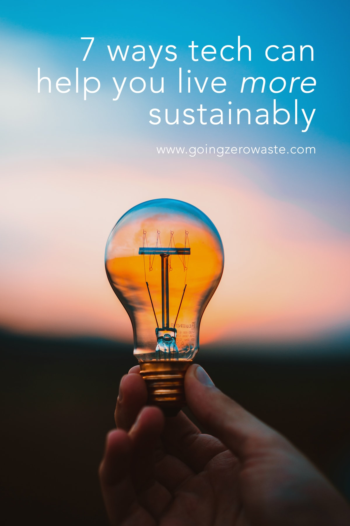 7 ways tech can help you live more sustainably from www.goingzerowaste.com #ecofriendly #tech #zerowaste #gadgets #giftguide #sustainable #saveenergy #savemoney