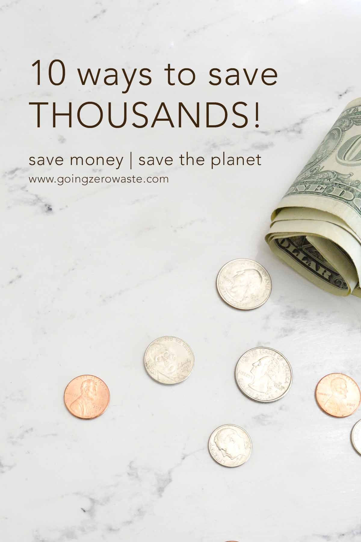 SaveMoneyGoGreen3.jpg10 Ways to Save money and the planet from www.goingzerowaste.com #ecofriendly #zerowaste #sustainableliving #savemoney #frugal #simpleliving