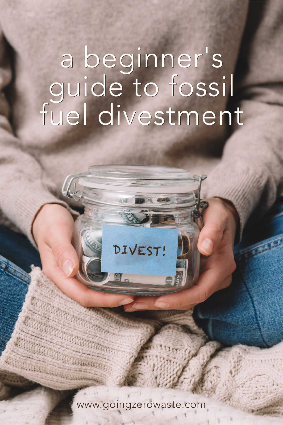A Beginner's guide to fossil fuel divestment from www.goingzerowaste.com #save #frugal #investing #ecofriendly #sustainable #zerowaste