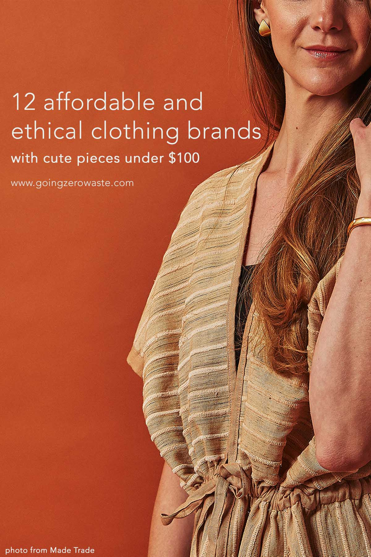 12 affordable, ethical clothing brands that have cute pieces under $100 from www.goingzerowaste.com #ethicalfashion #sustainablefashion #ecofriendly #zerowaste